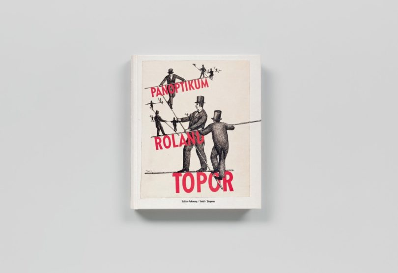 Roland Topor, Panoptikum, Edition Folkwang/Steidl/ Diogenes, 2018, Abbildung: Steidl