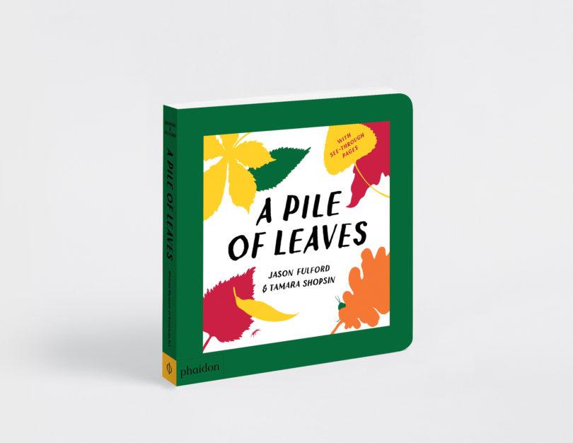 A Pile of Leaves von Tamara Shopsin & Jason Fulford, Phaidon, 2018