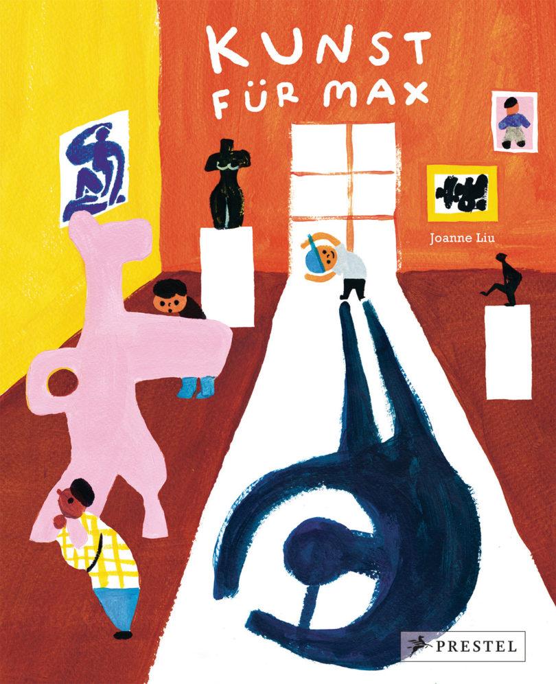 Kunst für Maxvon Joanne Liu, Prestel Junior, 2018